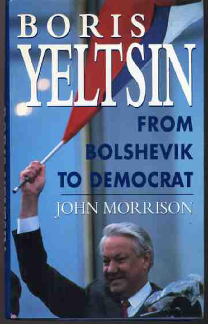 Image for Boris Yeltsin : From Bolshevik to Democrat