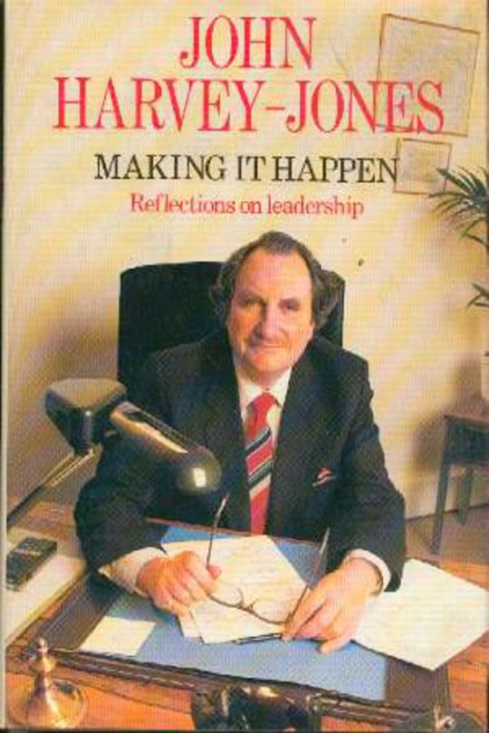 Image for Making It Happen : Reflections on Leadership