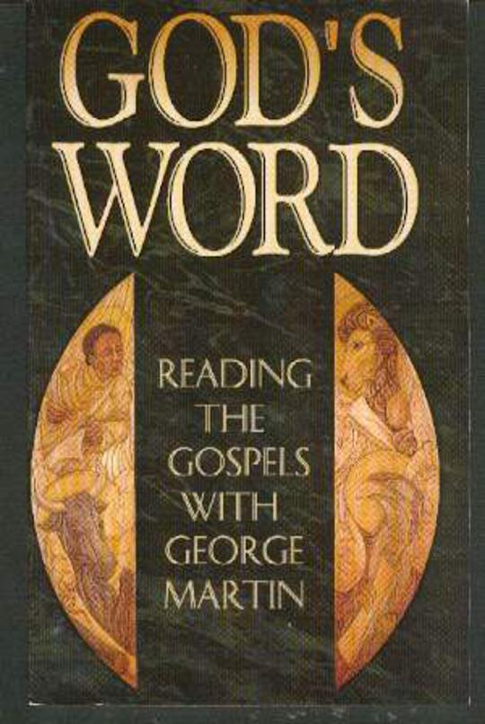Image for God's Word : Reading the Gospels with George Martin