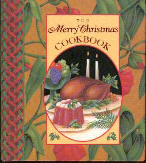 Image for The Merry Christmas Cookbook (Christmas Keepsakes Ser.)
