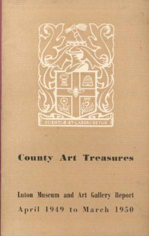 Image for County Art Treasures - Luton Museum and Art Gallery Report April 1949 to March 1950
