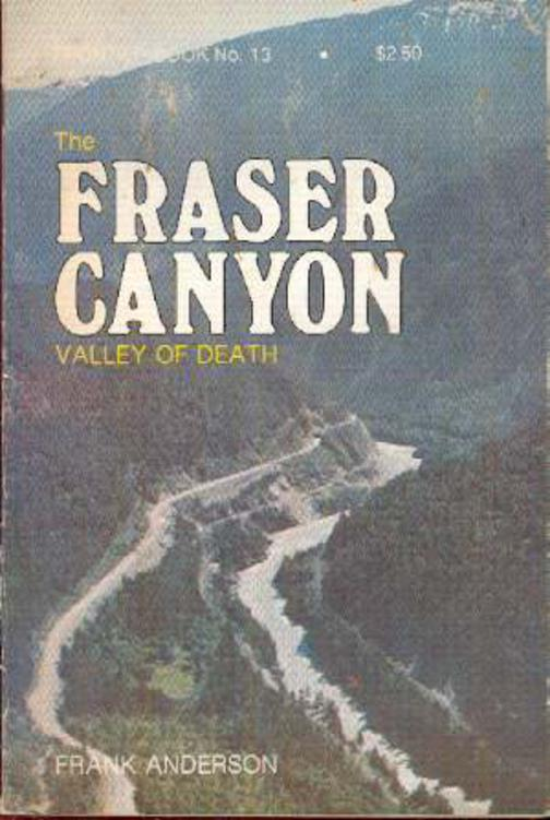 Image for The Fraser Canyon - Valley of Death