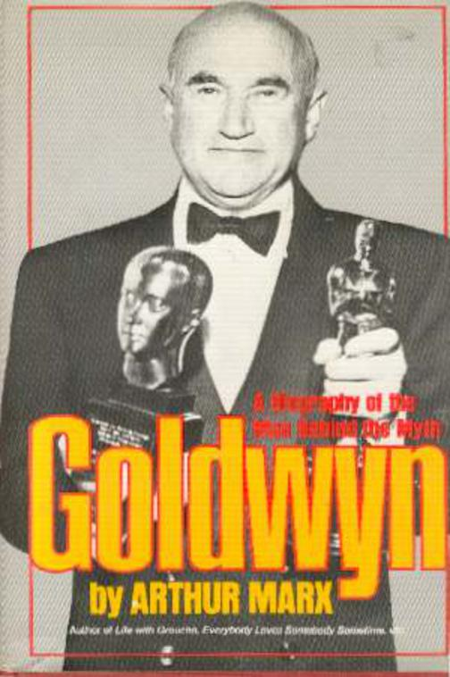 Image for Goldwyn : A Biography of the Man Behind the Myth