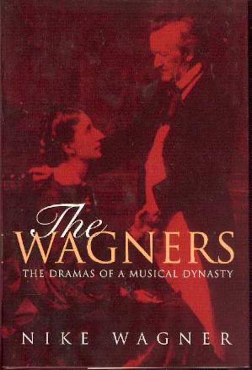 Image for The Wagners : The Dramas of a Musical Dynasty