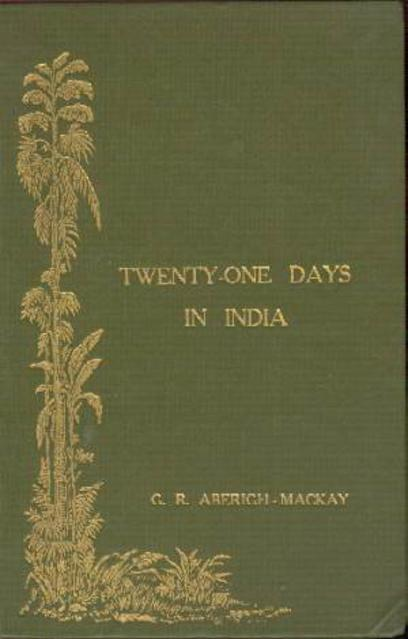 Image for Twenty-One Days in India or the Tour of Sir Ali Baba KCB & the Teapot Series