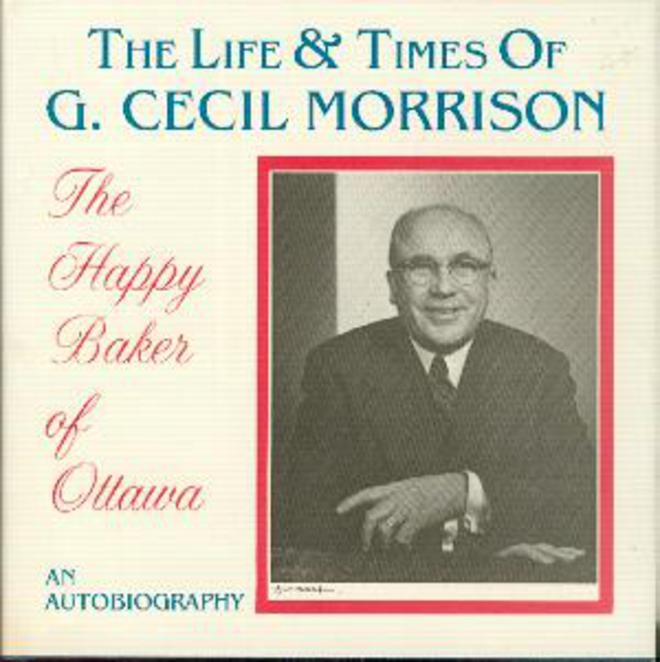 Image for The Life and Times of G. Cecil Morrison The Happy Baker of Ottawa