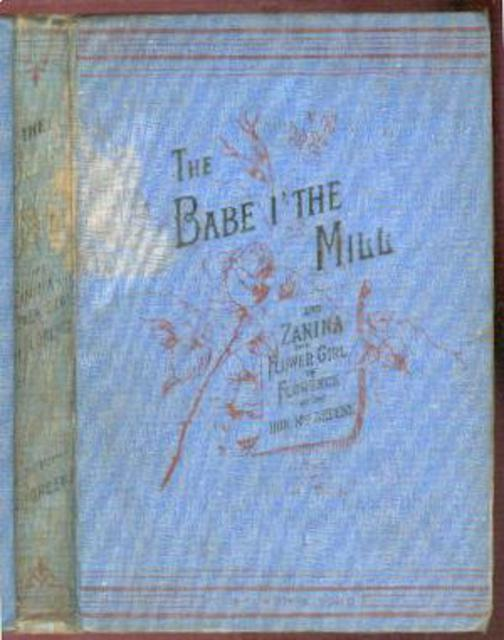 Image for The Babe I' the Mill and Zanina, The Flower Girl of Florence