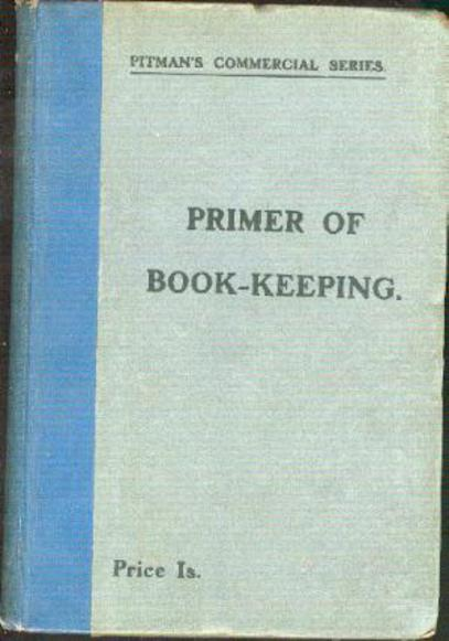 Image for Primer of Book-Keeping - An Introductory Course of Lessons in the Principles of Book-Keeping