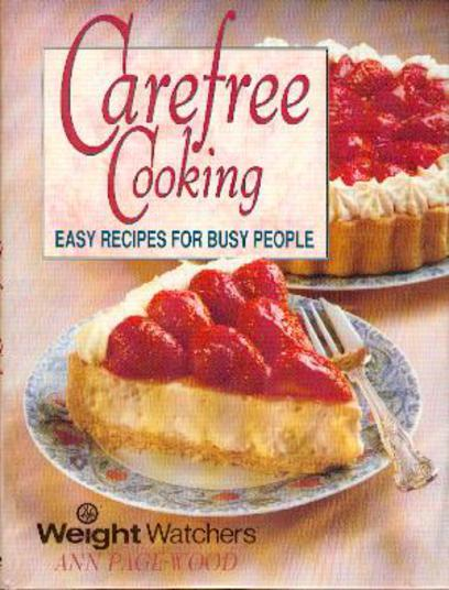 Image for Carefree Cooking: Easy Recipes for Busy People.