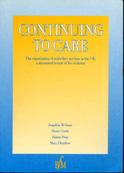 Image for Continuing to Care: Organization of Midwifery Services in the UK - A Structures Review of the Evidence