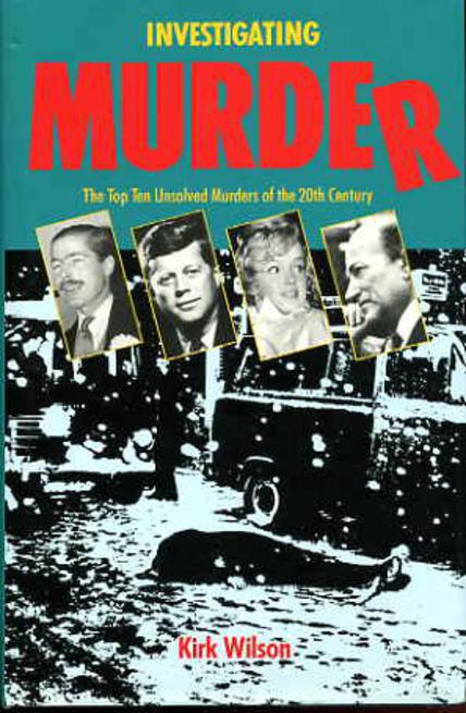 Image for Investigating Murder - The Top Ten Unsolved Murders of the 20th Century