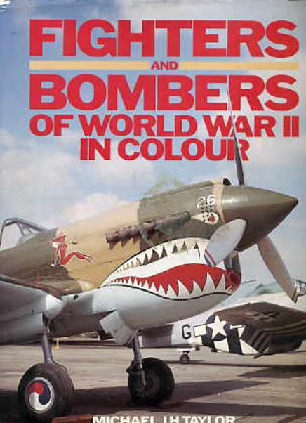Image for Fighters and Bombers of World War II in Colour