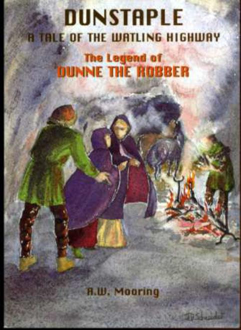 Image for Dunstable : A Tale of the Watling Highway - The Legend of Dunne the Robber