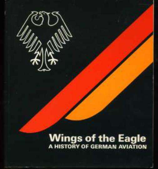 Image for Wings of the Eagle - A History of German Aviation