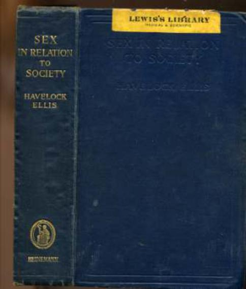 "Image for Sex in Relation to Society : Being the First English Edition of vol. VI of ""Studies in the Psychology of Sex"""