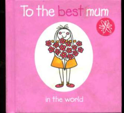 Image for To the Best Mum in the World