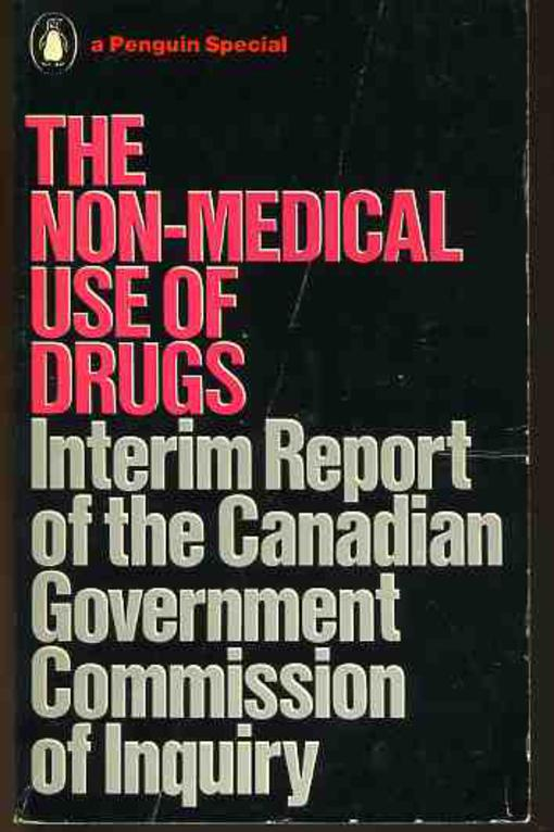 Image for The Non-Medical Use of Drugs:Interim Report of the Canadian Government's Commission of Inquiry: Interim Report of the Canadian Government's Commission of Inquiry
