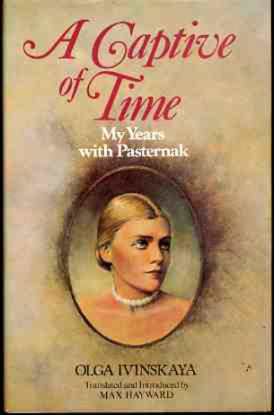 Image for A Captive of Time - My Years with Pasternak - the Memoirs of Olga Ivinskaya