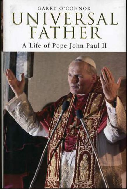 Image for Universal Father : A Life of Pope John Paul II