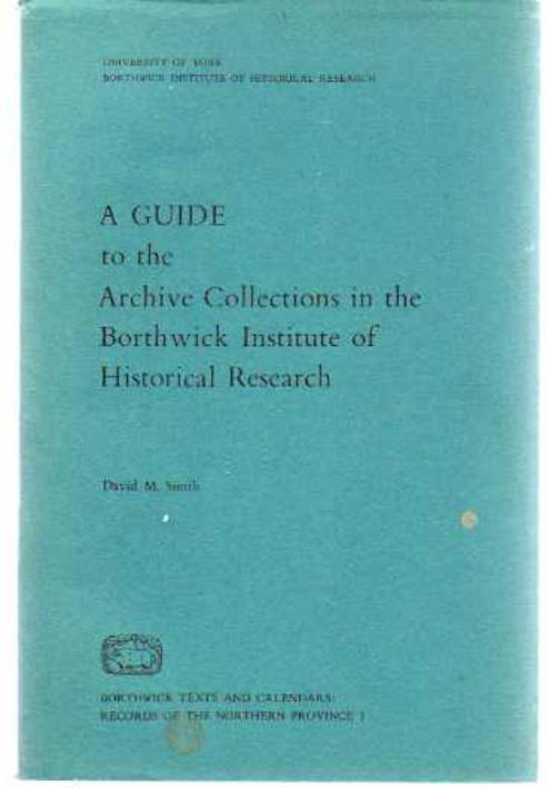 Image for A Guide to the Archive Collections in the Borthwick Institute of Historical Research