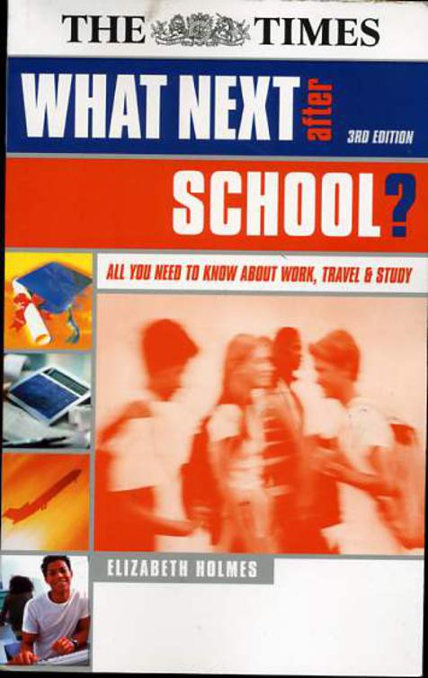 Image for What Next After School?: All You Need to Know About Work,Travel & Study