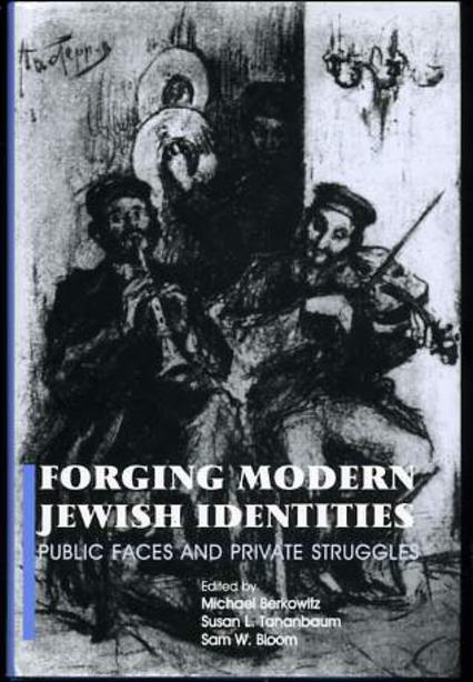 Image for Forging Modern Jewish Identities: Public Faces and Private Struggles