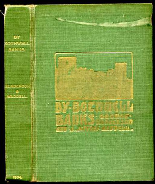 Image for By Bothwell Banks - Some Chapters on the History, Archaeology and Literary Associations of the Uddington and Bothwell District