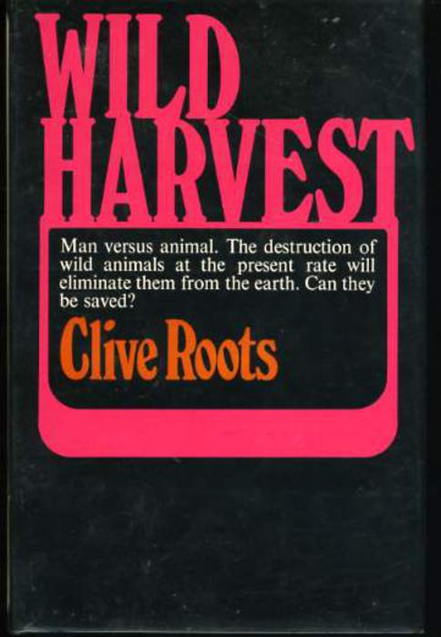 Image for Wild Harvest - a Look at Man's Association with Wild Animals
