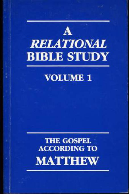 Image for A Relational Bible Study - Volume 1 - The Gospel According to St. Matthew