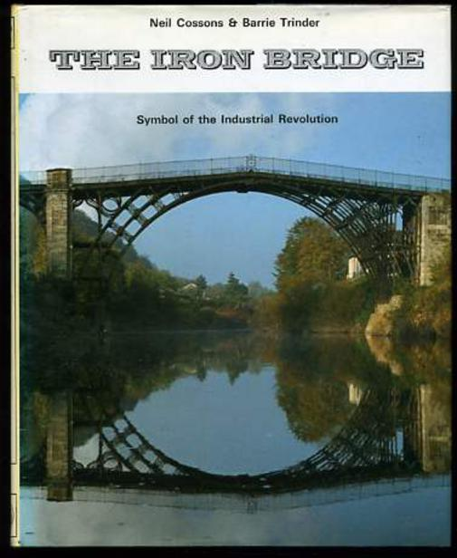 Image for Iron Bridge: Symbol of the Industrial Revolution (SIGNED COPY)