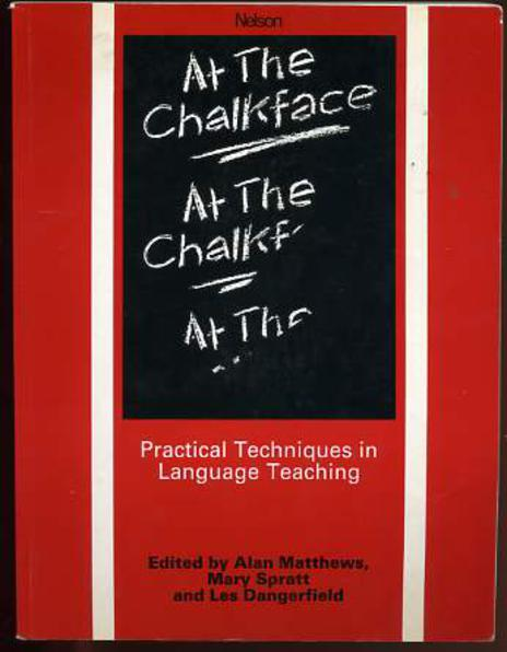 Image for At the Chalkface: Practical Techniques in Language Teaching
