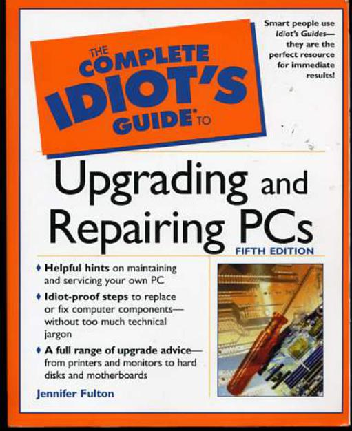 Image for The Complete Idiot's Guide to Upgrading and Repairing PCs,