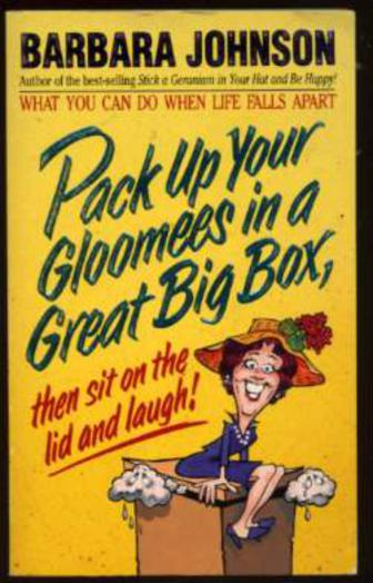 Image for Pack up Your Gloomees in a Great Big Box : Then Sit on the Lid and Laugh!