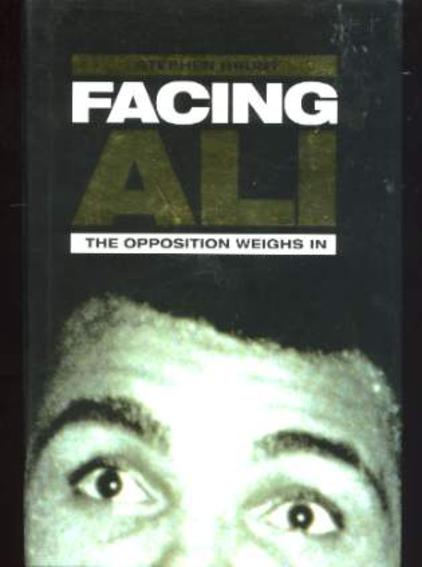 Image for Facing Ali: The Opposition Weighs in