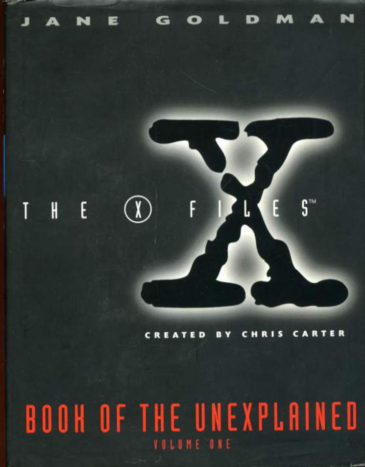 Image for The X Files, Book of the Unexplained. Volume 1
