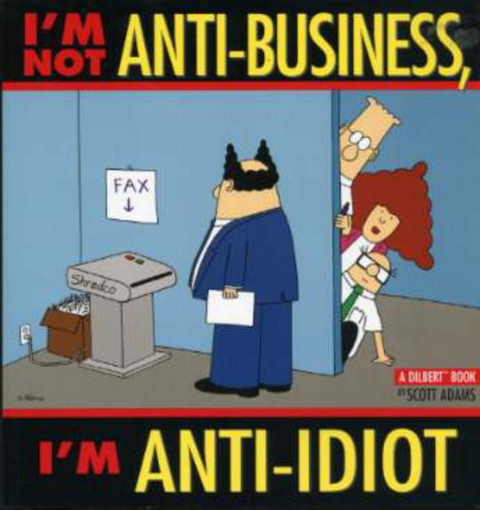 Image for I'm Not Anti-business, I'm Anti-idiot