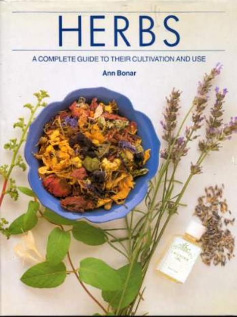 Image for Herbs - a Complete Guide to Their Cultivation and Use