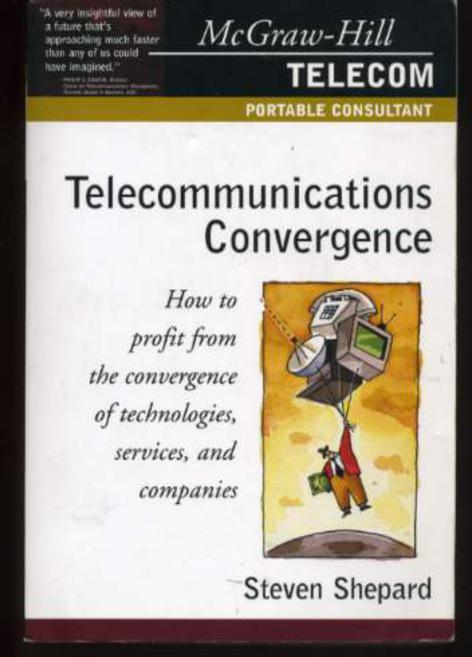 Image for Telecommunications Convergence: How to Profit from the Convergence of Technologies, Services and Companies