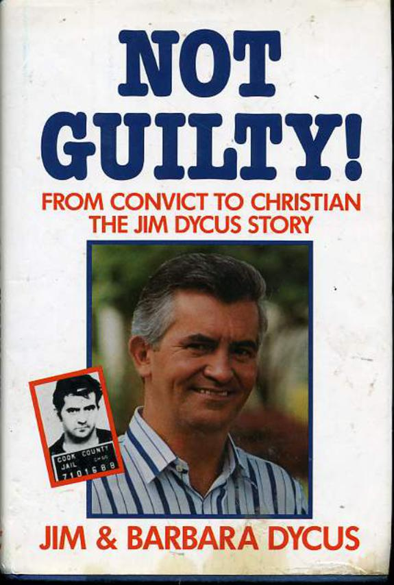 Image for Not Guilty!: From Convict to Christian the Jim Dycus Story
