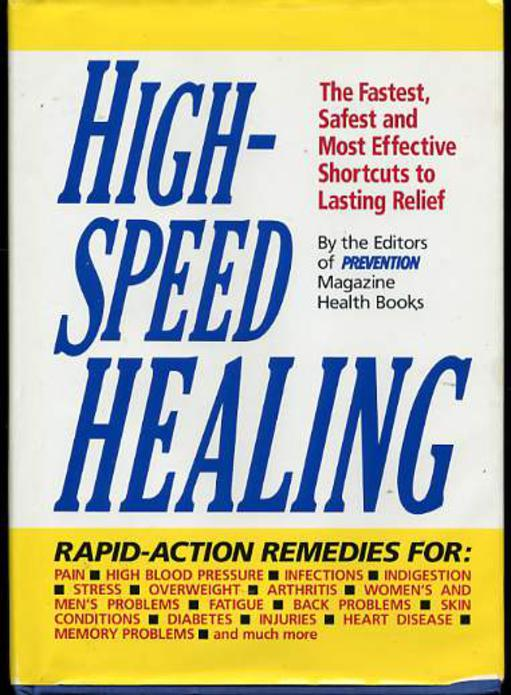 Image for High-Speed Healing: The Fastest, Safest and Most Effective Shortcuts to Lasting Relief