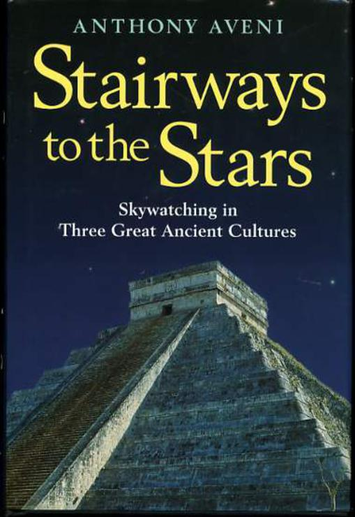 Image for Stairways to the Stars: Sky watching in Three Great Ancient Cultures