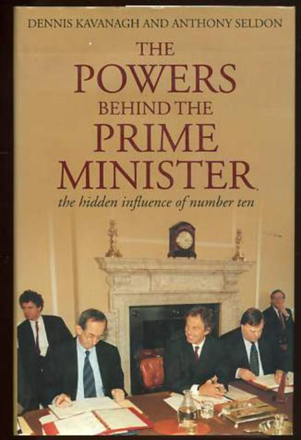 Image for The Powers Behind the Prime Minister : The Hidden Influence of Number Ten