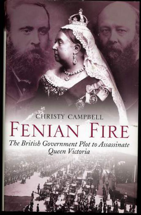 Image for Fenian Fire: The British Government Plot to Assassinate Queen Victoria