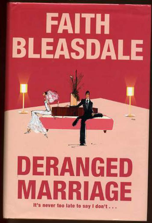 Image for Deranged Marriage : It's Never Too Late to Say I Don't