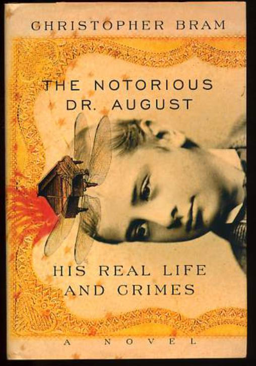 Image for The Notorious Dr. August: His Real Life and Crimes