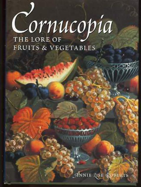 Image for Cornucopia: The Lore of Fruits & Vegetables