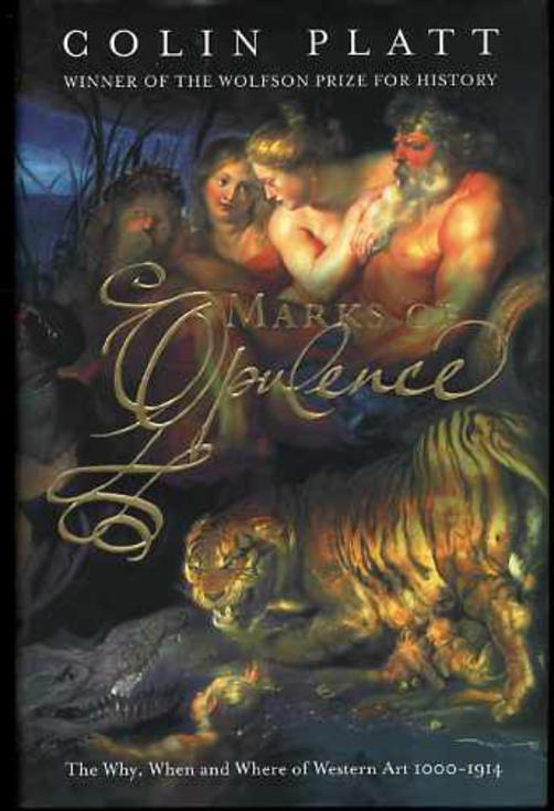 Image for Marks of Opulence: The Why, When and Where of Western Art 1000-1914