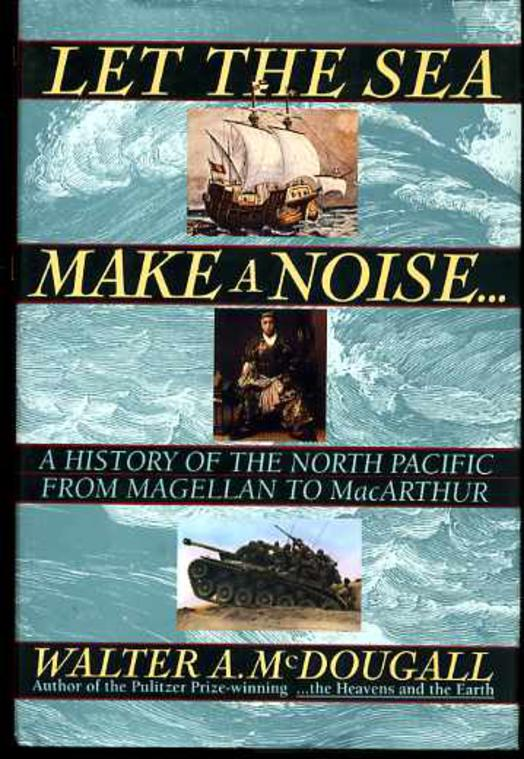 Image for Let the Sea Make a Noise...: A History of the North Pacific from Magellan to Macarthur