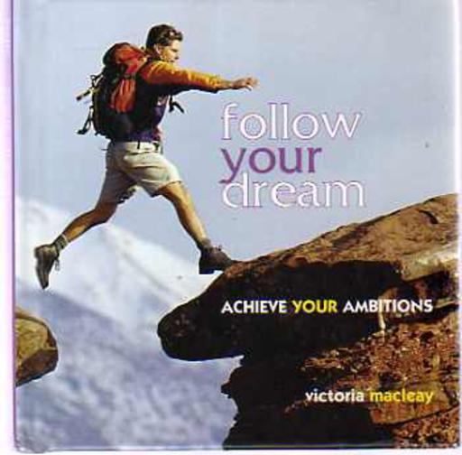 Image for Follow Your Dream : Achieve Your Ambitions