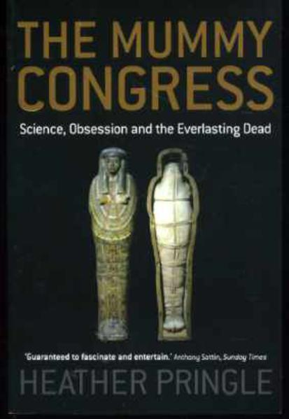 Image for The Mummy Congress: Science, Obsession and the Everlasting Dead
